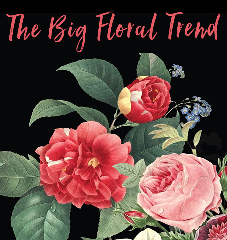 Big and Bold Florals - New Trend